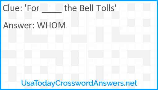 'For ____ the Bell Tolls' Answer