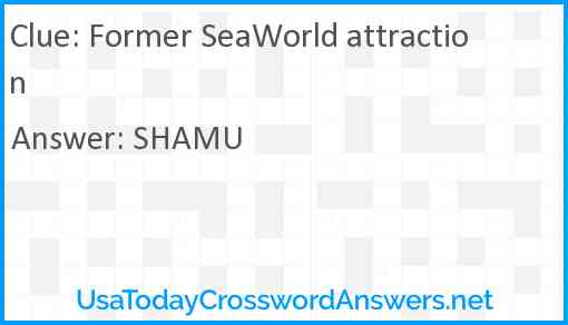 Former SeaWorld attraction Answer