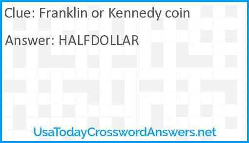 Franklin or Kennedy coin Answer