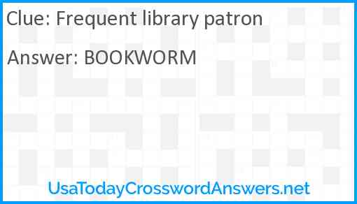 Frequent library patron Answer