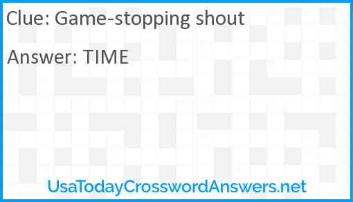 Game-stopping shout Answer