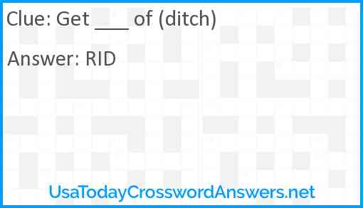 Get ___ of (ditch) Answer