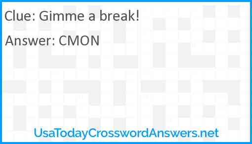 Gimme a break! Answer