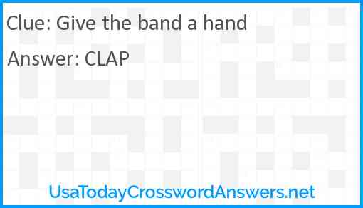 Give the band a hand Answer