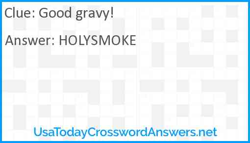 Good gravy! Answer