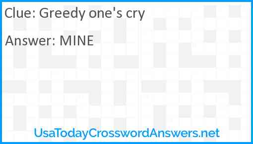 Greedy one's cry Answer