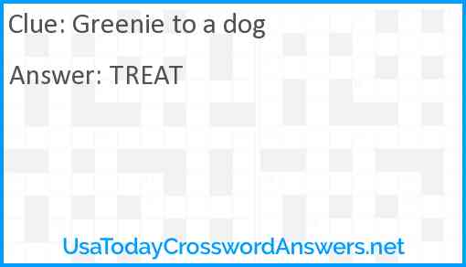 Greenie to a dog Answer