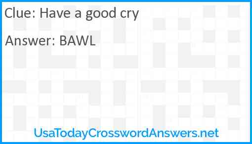 Have a good cry Answer