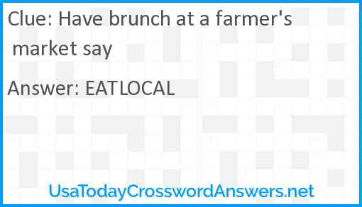 Have brunch at a farmer's market say Answer