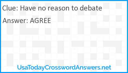 Have no reason to debate Answer