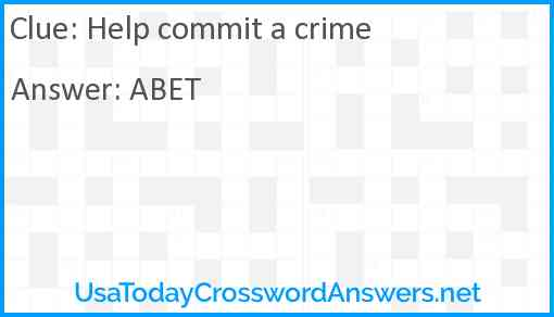 Help commit a crime Answer