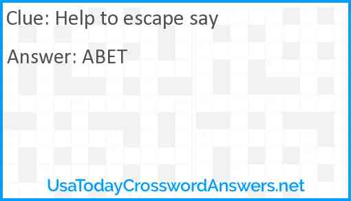 Help to escape say Answer