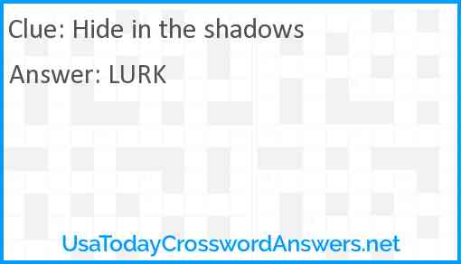 Hide in the shadows Answer