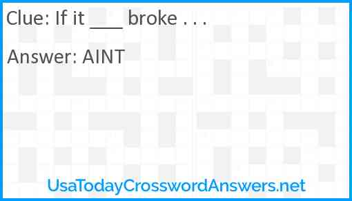 If it ___ broke . . . Answer