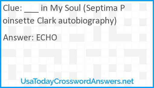 ___ in My Soul (Septima Poinsette Clark autobiography) Answer