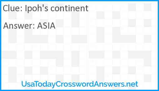 Ipoh's continent Answer