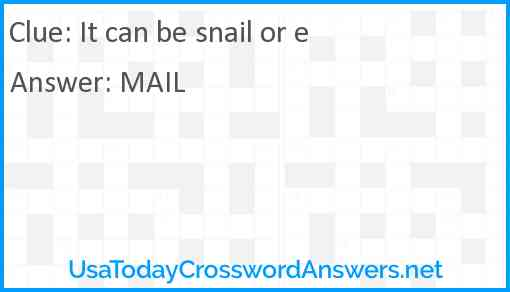 It can be snail or e Answer
