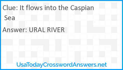 It flows into the Caspian Sea Answer