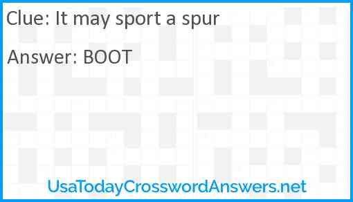 It may sport a spur Answer