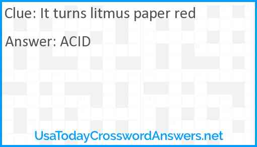 It turns litmus paper red Answer