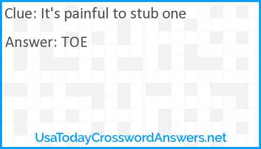 It's painful to stub one Answer