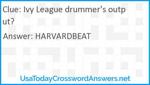 Ivy League drummer's output? Answer