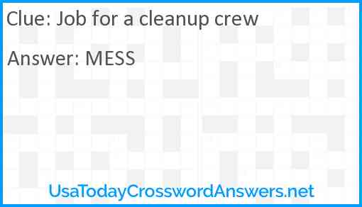 Job for a cleanup crew Answer