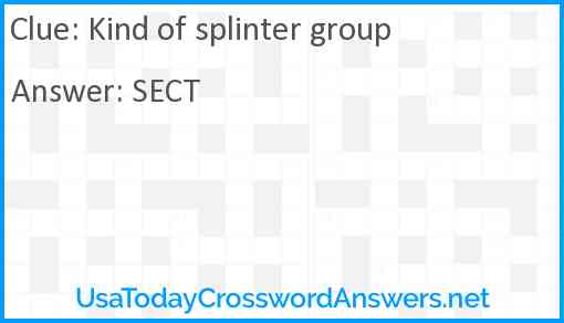 Kind of splinter group Answer
