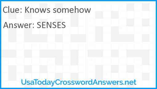 Knows somehow Answer