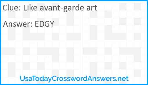 Like avant-garde art Answer