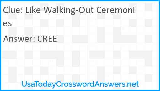 Like Walking-Out Ceremonies Answer