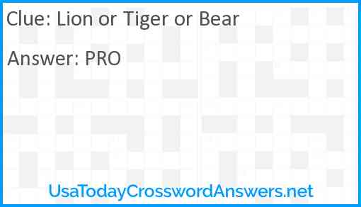 Lion or Tiger or Bear Answer