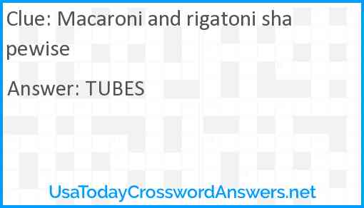Macaroni and rigatoni shapewise Answer
