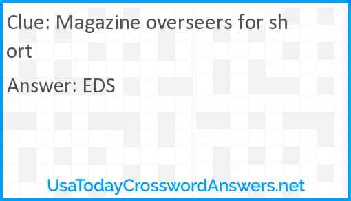 Magazine overseers for short Answer