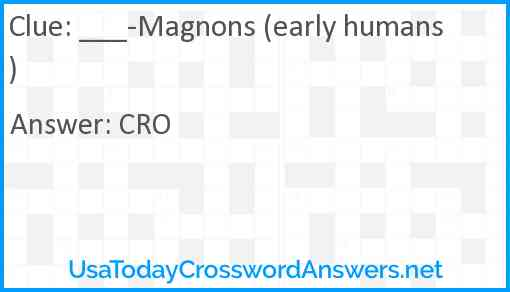 ___-Magnons (early humans) Answer