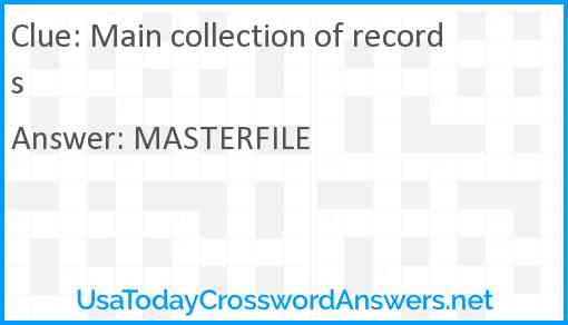 Main collection of records Answer