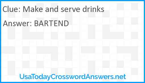 Make and serve drinks Answer