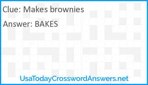 Makes brownies Answer