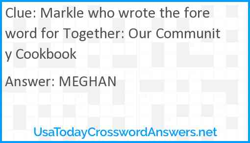 Markle who wrote the foreword for Together: Our Community Cookbook Answer