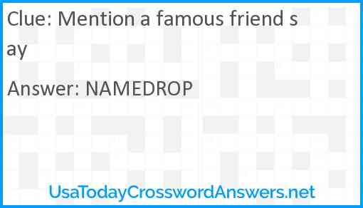Mention a famous friend say Answer