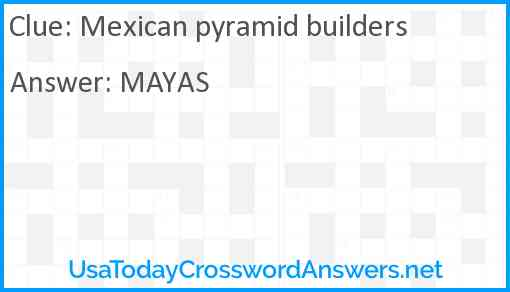Mexican pyramid builders Answer