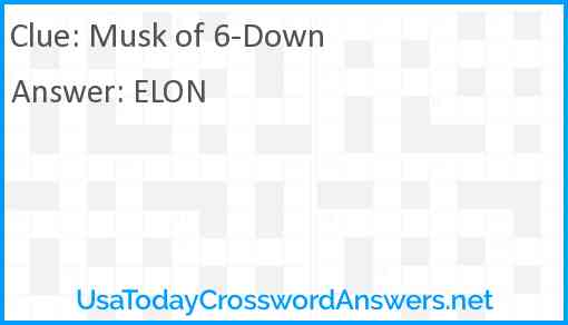 Musk of 6-Down Answer