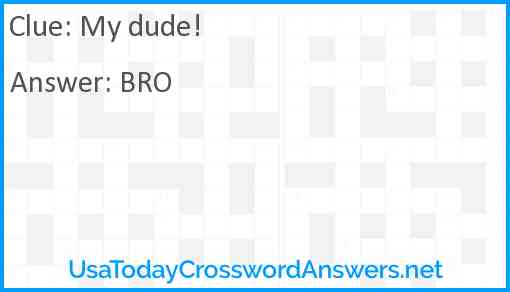 My dude! Answer
