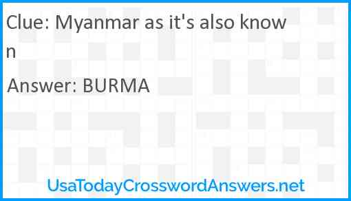 Myanmar as it's also known Answer