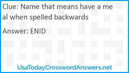 Name that means have a meal when spelled backwards Answer