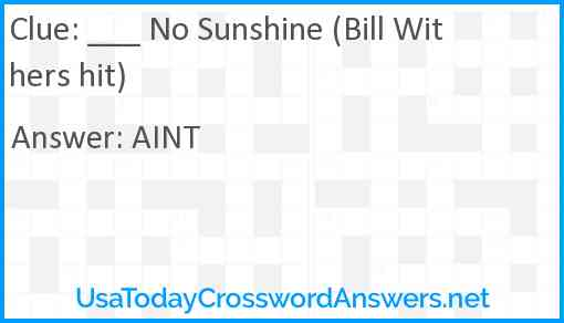 ___ No Sunshine (Bill Withers hit) Answer
