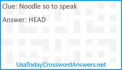 Noodle so to speak Answer