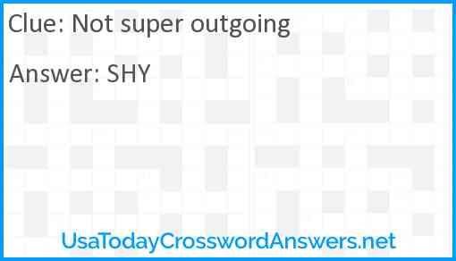 Not super outgoing Answer