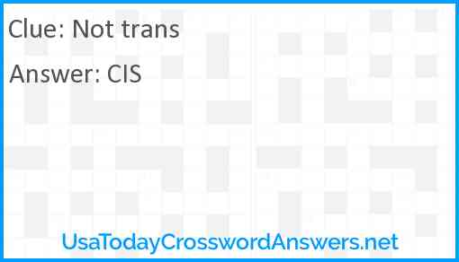 Not trans Answer