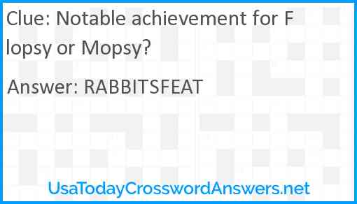 Notable achievement for Flopsy or Mopsy? Answer
